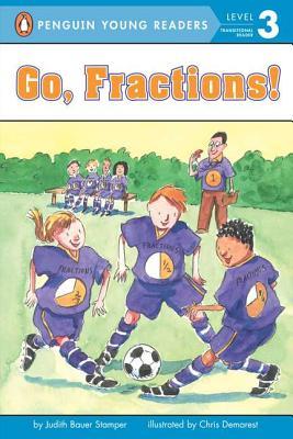 Go, Fractions By Stamper, Judith Bauer/ Demarest, Chris L. (ILT)